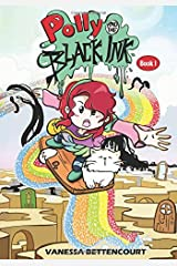Polly and the Black Ink - Book I: A New Start (Volume 1) Paperback