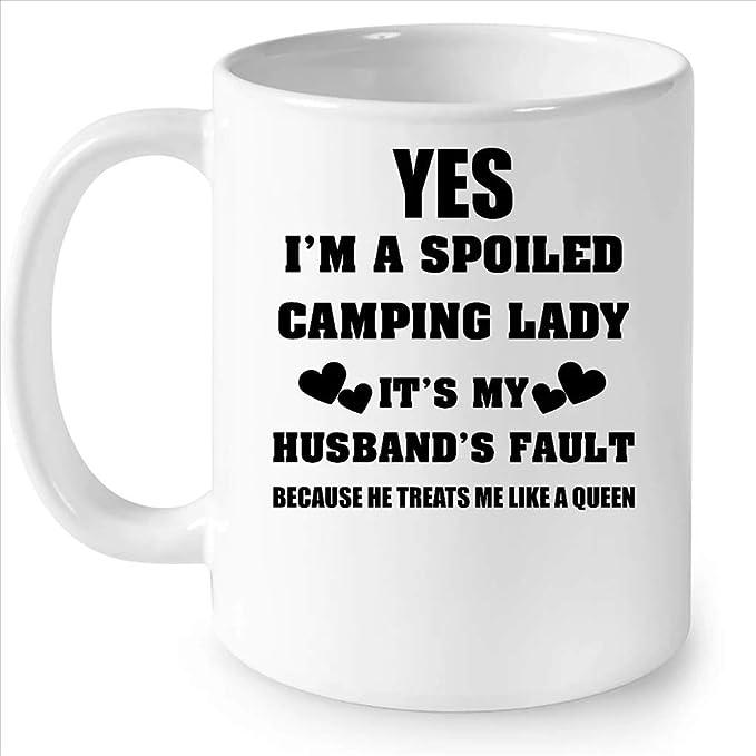 Sí, soy una dama de camping malcriada, es culpa de mi marido ...
