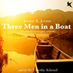 Three Men in a Boat: Travelogue Version | Jerome K Jerome