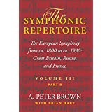 The Symphonic Repertoire: The European Symphony from ca. 1800 to ca. 1930: Great Britain, Russia, and France