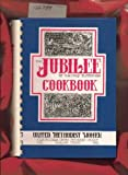 united methodist women - The Jubilee of Our Many Blessings Cookbook