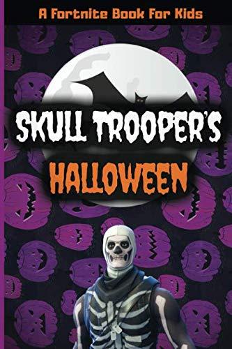 A Fortnite Book For Kids: Skull Trooper's Halloween: