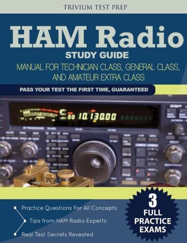 Ham Radio Study Guide: Manual for Technician Class, General Class, and Amateur Extra Class