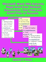 Microsoft Word VBA Extracts Mega Data from Multiple Documents, Text Files and Email Files in Seconds (English Edition)