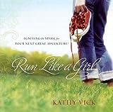 Run Like a Girl, Kathy Vick, 1416586393