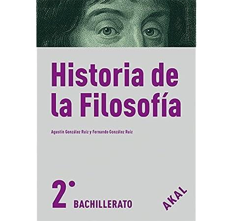 Hª de la Filosofía 2º Bachillerato Enseñanza bachillerato - 9788446030546: 70: Amazon.es: González Ruiz, Agustín, González Ruiz, Fernando: Libros