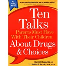 Ten Talks Parents Must Have Their Children About Drugs & Choices
