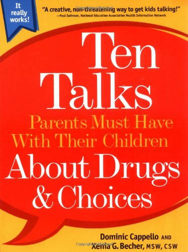 Ten Talks Parents Must Have Their Children About Drugs & Choices (Ten Talks Series)