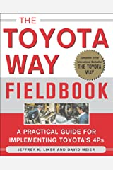 The Toyota Way Fieldbook: A Practical Guide for Implementing Toyota's 4Ps Kindle Edition