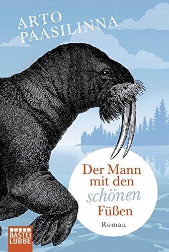 Der Mann mit den schönen Füßen: Roman Taschenbuch – 14. Januar 2016 Arto Paasilinna Regine Pirschel 3404173112 FICTION / General