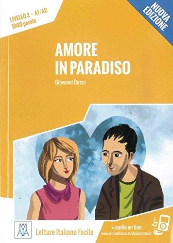 Amore In Paradiso – Nuova Edizione  Livello 2   Lektüre + Audiodateien Als Download  Letture Italiano Facile