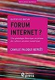 Qu'est-ce qu'un forum internet?: Une généalogie historique au prisme des cultures savantes numériques (French Edition)