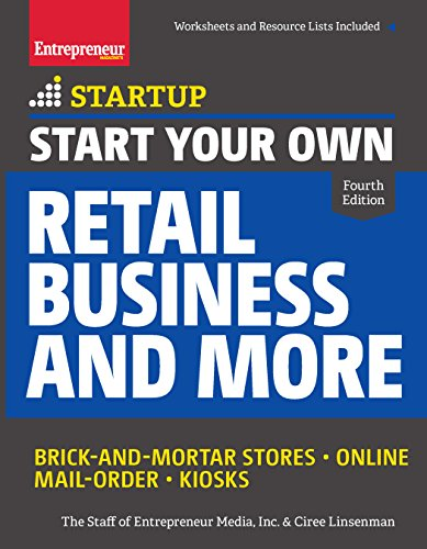 Start Your Own Retail Business and More: Brick-and-Mortar Stores • Online • Mail Order • Kiosks (StartUp Series) for $<!---->