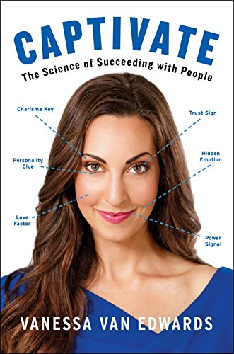 Captivate: The Science of Succeeding with People (Best Conversation Topics For Flirting)