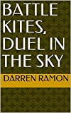 Battle Kites, Duel in the Sky