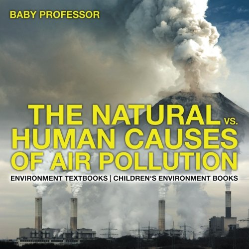 The Natural vs. Human Causes of Air Pollution : Environment Textbooks | Children's Environment Books