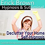 Declutter Your Home Hypnosis: Create a Zen Place & Organizing Piles, Guided Meditation, Self Hypnosis, Binaural Beats |  Erick Brown Hypnosis