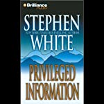 Privileged Information: A Dr. Alan Gregory Mystery | Stephen White