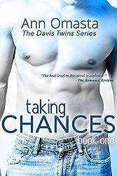 Taking Chances ~ The Davis Twins Series ~ Book 1