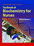 Textbook of Biochemistry for Nurses, J, Ashok Kumar, 9381141282