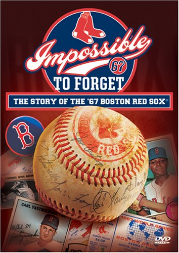 (Impossible to Forget: The Story of the '67 Boston Red Sox)