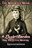 The Minuscule Monk: A Lizzie Borden, Girl Detective Mystery