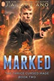 Marked (The Thrice Cursed Mage) (Volume 2)