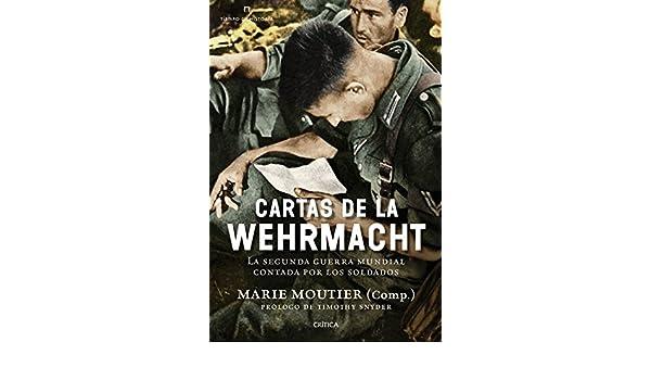 Cartas de la Wehrmacht : la Segunda Guerra Mundial contada ...