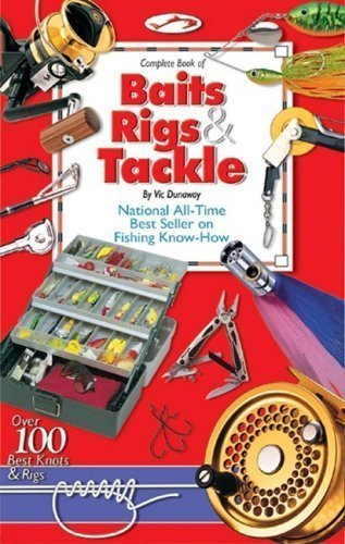 Baits, Rigs & Tackle by Vic Dunaway 15th (fifteenth) Edition (7/1/2002)