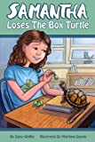 Samantha Loses the Box Turtle (Samantha Series of Chapter Books Book 1)