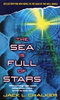 The Sea Is Full of Stars (Well World) by [Chalker, Jack L.]