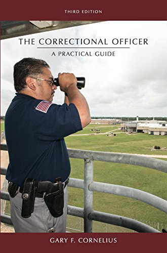 The Correctional Officer: A Practical Guide