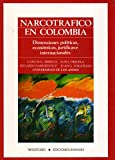 img - for Narcotra fico en Colombia: Dimensiones poli ticas, econo micas, juri dicas e internacionales (Sociologi a y poli tica) (Spanish Edition) book / textbook / text book