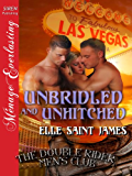 Unbridled and Unhitched [The Double Rider Men's Club 7] (Siren Publishing Menage Everlasting)