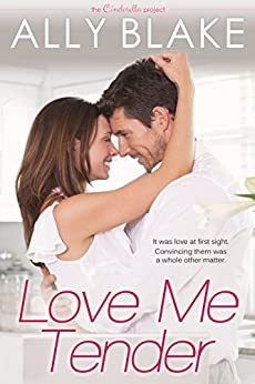 Love Me Tender (The Cinderella Project Book 2) by [Blake, Ally]