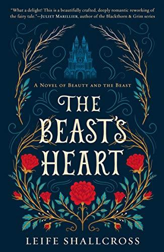The Beast's Heart: A Novel of Beauty and the Beast (Heart Of The Beast)