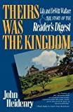 img - for Theirs Was The Kingdom: Lila and DeWitt Wallace & the Story of the Reader's Digest by John Heidenry (1995-02-17) book / textbook / text book