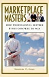 Marketplace Masters: How Professional Service Firms Compete to Win