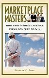 Marketplace Masters, Suzanne C. Lowe, 0275981193