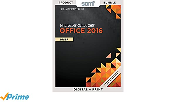 Bundle Shelly Cashman Series Microsoft Office 365 2016 Brief SAM Assessments Trainings And Projects Printed Access Card With