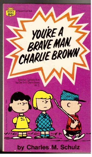 You're a Brave Man, Charlie Brown!