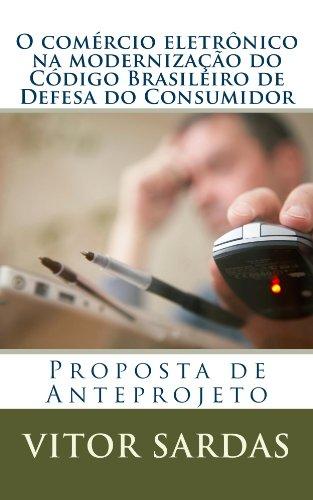 O comercio eletronico na modernizacao do Codigo de Defesa do Consumidor (Portuguese Edition)