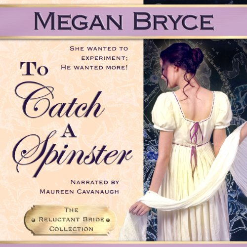 To Catch a Spinster: The Reluctant Bride Collection, Volume 1