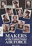 Makers of the United States Air Force, John L. Frisbee, 0912799412