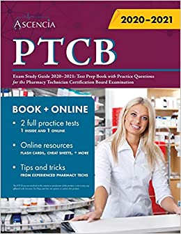 Ptcb Exam Study Guide 2020 2021 Test Prep Book With Practice Questions For The Pharmacy Technician Certification Board Examination 9781635309270 Medicine Health Science Books Amazon Com