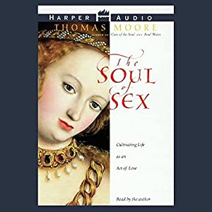Act as cultivating life love sex soul