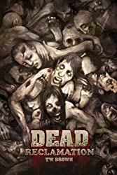 DEAD: Reclamation: Book 10 of the DEAD series (Volume 10)
