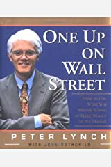 One Up On Wall Street: How To Use What You Already Know To Make Money In The Market Capa dura