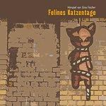 Felines Katzentage | Gina Fischer