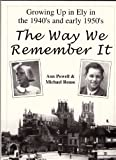 The Way We Remember it: Growing Up in Ely in the 1940's and Early 1950's by Ann Powell front cover